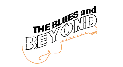The Blues and Beyond